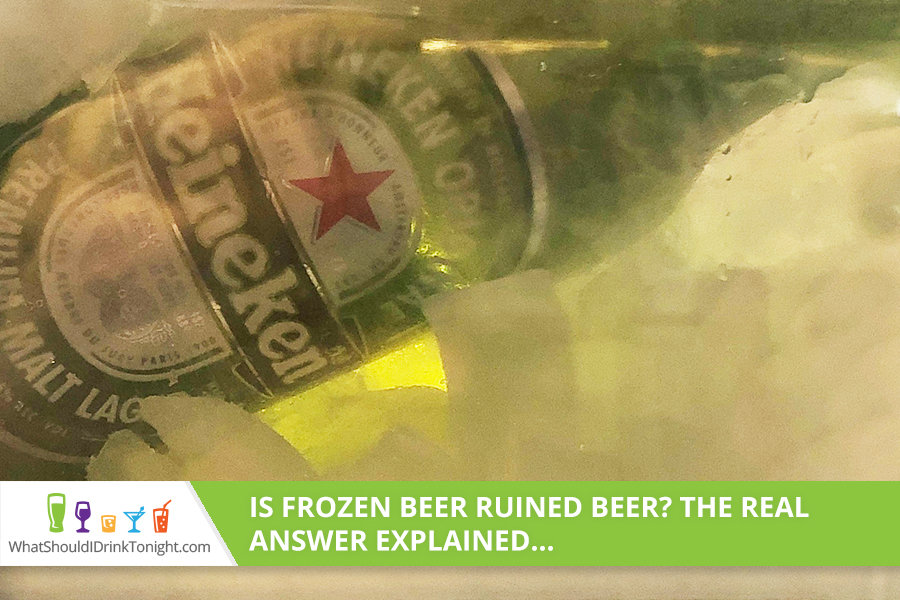 Is Frozen Beer Ruined Beer The Real Answer Explained What Should I Drink Tonight